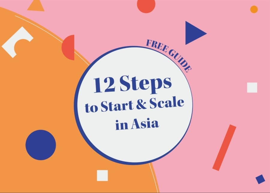 12 Steps to Start & Scale in Asia